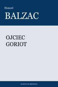 okładka Ojciec Goriot, Ebook   Honoré Balzac