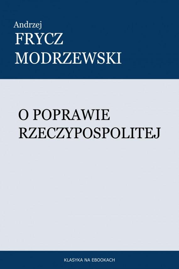 okładka O poprawie Rzeczypospolitej. Ebook | EPUB, MOBI | Andrzej Frycz Modrzewski