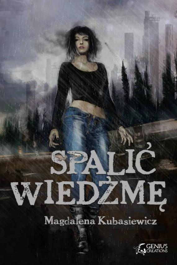 okładka Spalić wiedźmę. Ebook | EPUB, MOBI | Magdalena Kubasiewicz, Dawid Wiktorski, Marcin Dobkowski