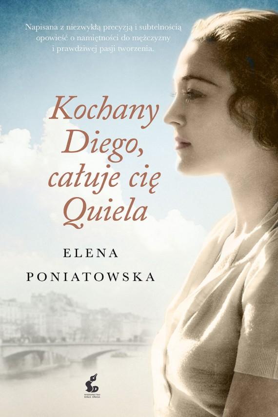 okładka Kochany Diego, całuję Cię, Quielaebook | EPUB, MOBI | Elena Poniatowska