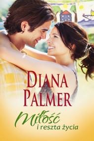 okładka Miłość i reszta życia. Ebook   EPUB,MOBI   Diana Palmer