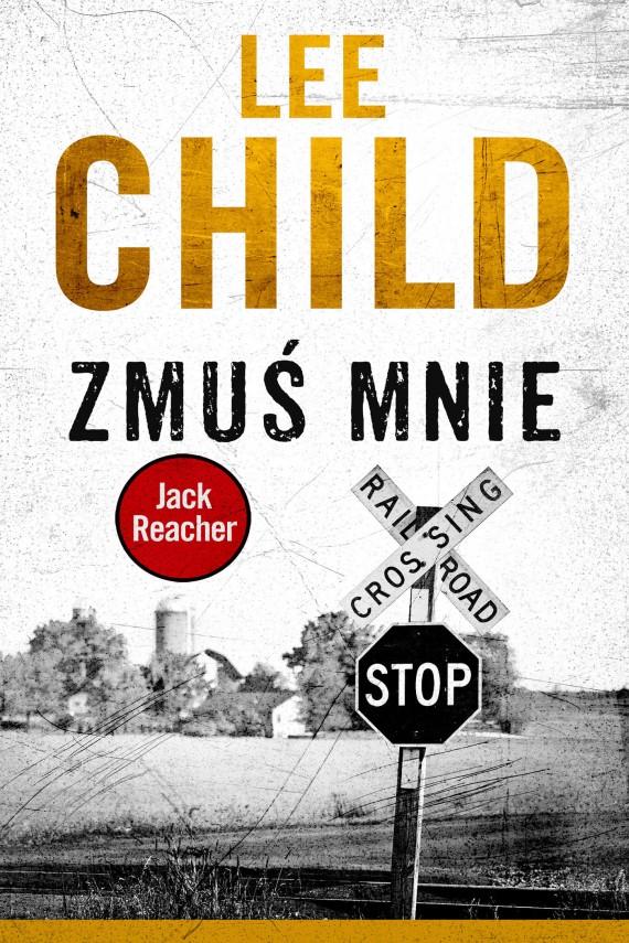 okładka Jack Reacher. Zmuś mnie. Ebook | EPUB, MOBI | Lee Child