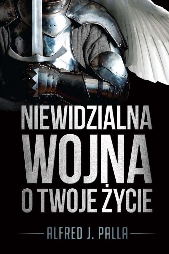 okładka Niewidzialna wojna o twoje życieebook | EPUB, MOBI | Alfred J. Palla