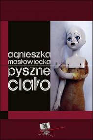 okładka Pyszne ciało. Ebook   EPUB,MOBI   Agnieszka  Masłowiecka