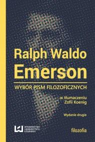okładka Wybór pism filozoficznych. Wydanie drugie. Ebook | papier | Ralph Waldo Emerson