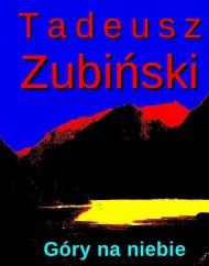 okładka Góry na niebie. Ebook | EPUB,MOBI | Tadeusz Zubiński