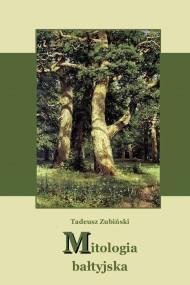okładka Mitologia bałtyjska. Ebook | EPUB,MOBI | Tadeusz Zubiński