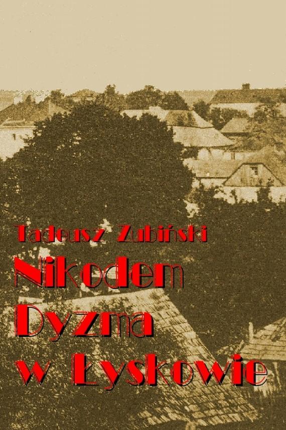 okładka Nikodem Dyzma w Łyskowie. Ebook   EPUB, MOBI   Tadeusz Zubiński