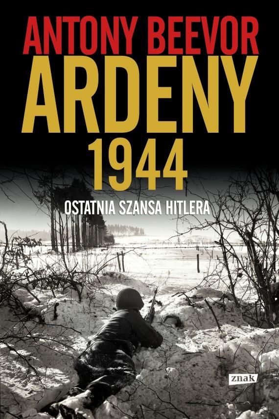 okładka Ardeny 1944. Ostatnia szansa Hitlera. Ebook | EPUB, MOBI | Antony Beevor