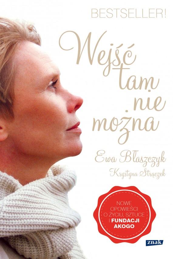 okładka Wejść tam nie możnaebook | EPUB, MOBI | Krystyna Strączek, Ewa Błaszczyk