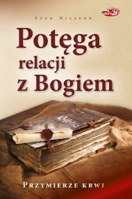 okładka Potęga relacji z Bogiem. Przymierze krwi. Ebook | papier | Sten Nilsson