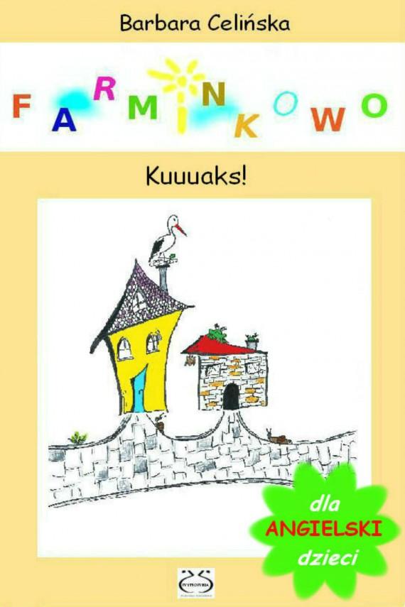 okładka Angielski dla dzieci. Farminkowo - Kuuuaks!ebook | PDF | Barbara Celińska