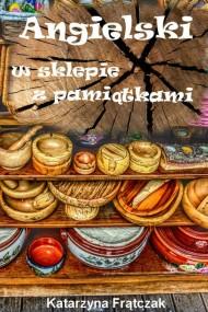 okładka Angielski w sklepie z pamiątkami, Ebook | Katarzyna Frątczak