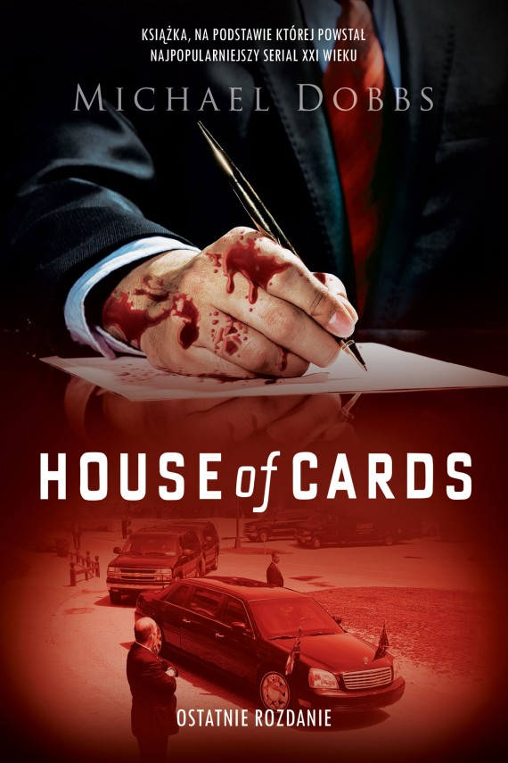 okładka House of Cards. Ostatnie rozdanie. Ebook | EPUB, MOBI | Michael Dobbs