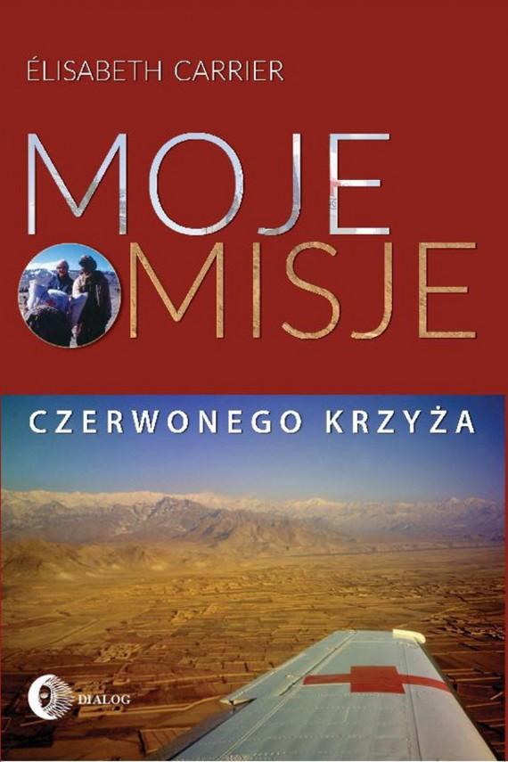okładka Moje misje Czerwonego Krzyżaebook   EPUB, MOBI   Elisabeth Carrier