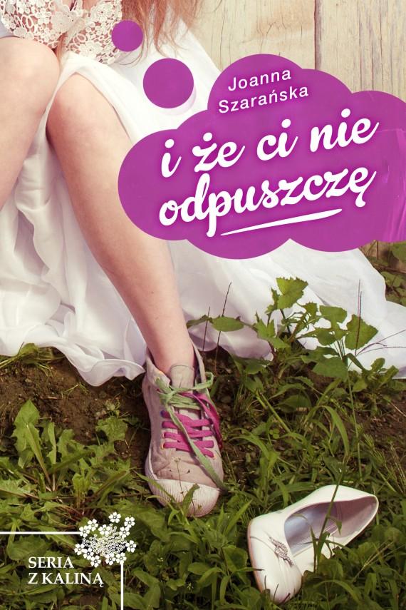 okładka I że ci nie odpuszczęebook | EPUB, MOBI | Joanna  Szarańska