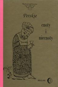okładka Perskie cnoty i niecnoty. Ebook | EPUB,MOBI | Opracowanie zbiorowe
