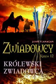 okładka Zwiadowcy 12. Królewski zwiadowca. Ebook | papier | John Flanagan