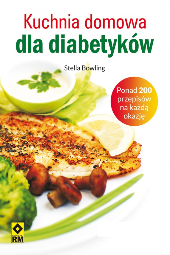 okładka Kuchnia domowa dla diabetyków. Ebook | EPUB, MOBI | Stella Bowling