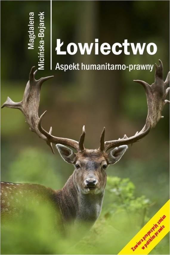 okładka Łowiectwo. Aspekt humanitarno-prawny. Ebook | EPUB, MOBI | Magdalena  Micińska-Bojarek