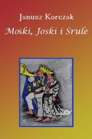 okładka Mośki, Joski i Srule. Ebook | EPUB,MOBI | Janusz Korczak