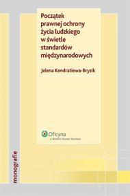 okładka Początek prawnej ochrony życia ludzkiego w świetle standardów międzynarodowych. Ebook | EPUB_DRM | Jelena Kondratiewa-Bryzik