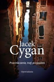 okładka Przeznaczenie, traf, przypadek. Ebook | EPUB,MOBI | Jacek Cygan