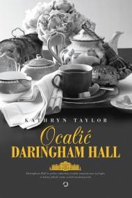 okładka Ocalić Daringham Hall. Ebook | EPUB,MOBI | Kathryn Taylor