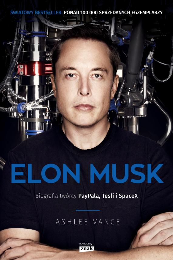 okładka Elon Musk. Biografia twórcy PayPala, Tesli, SpaceX. Ebook | EPUB, MOBI | Ashlee Vance