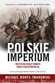 okładka Polskie Imperium. Ebook | EPUB,MOBI | Michael Morys-Twarowski