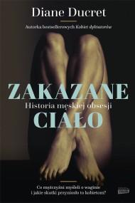 okładka Zakazane ciało. Historia męskiej obsesji. Ebook | EPUB,MOBI | Diane Ducret