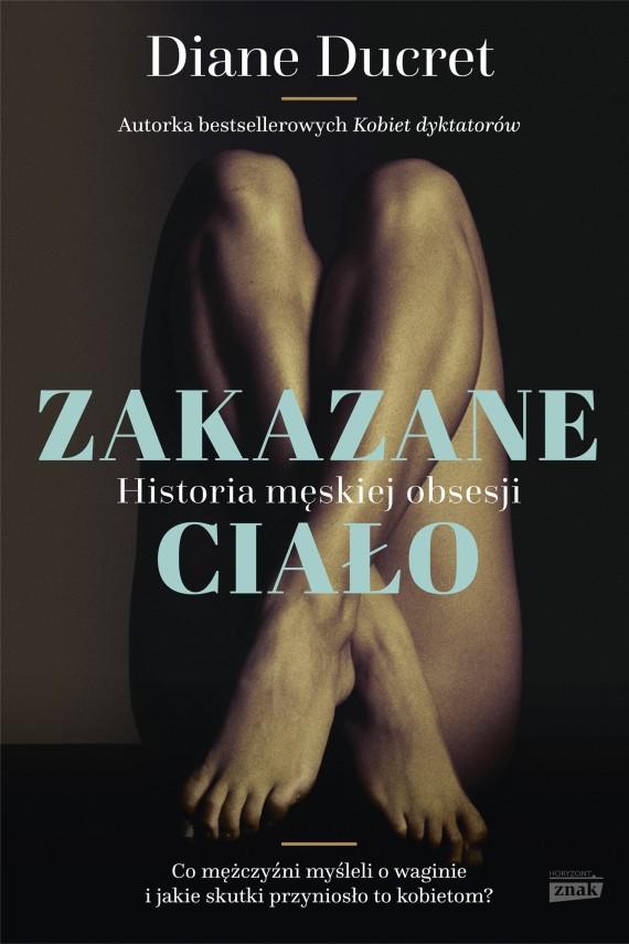okładka Zakazane ciało. Historia męskiej obsesji. Ebook | EPUB, MOBI | Diane Ducret
