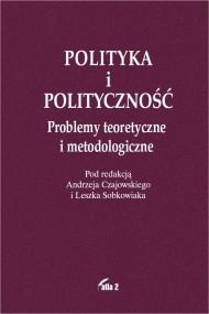 okładka Polityka i polityczność. Ebook | PDF | Praca zbiorowa