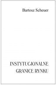 okładka Instytucjonalne granice rynku. Ebook   PDF   Bartosz Scheuer