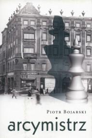 okładka Arcymistrz. Ebook | EPUB,MOBI | Piotr Bojarski