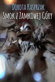 okładka Smok z Zamkowej Góry. Ebook | EPUB,MOBI | Praca zbiorowa