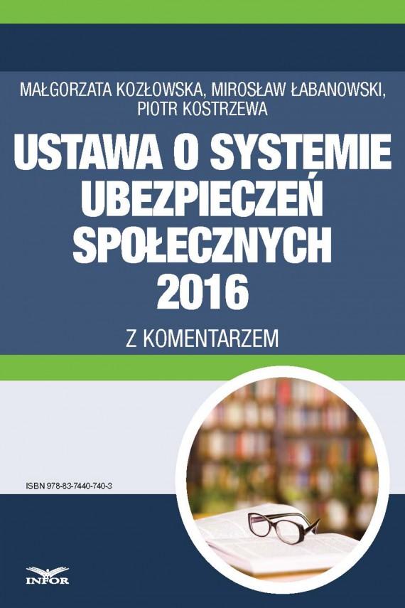 okładka Ustawa o systemie ubezpieczeń społecznych 2016 z komentarzem. Ebook   PDF   Piotr  Kostrzewa, Małgorzata Kozłowska, Mirosław Łabanowski