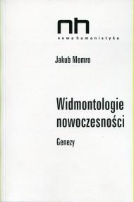 okładka Widmontologie nowoczesności, Ebook | Jakub  Momro