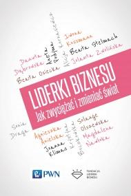 okładka Liderki biznesu. Jak zwyciężać i zmieniać świat. Ebook | EPUB,MOBI | Praca zbiorowa