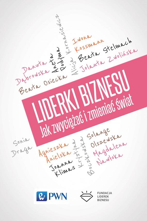 okładka Liderki biznesu. Jak zwyciężać i zmieniać świat. Ebook | EPUB, MOBI | Praca zbiorowa