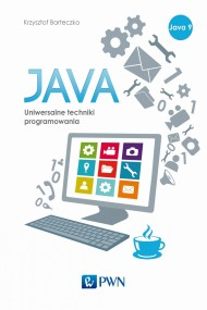 okładka Java. Uniwersalne techniki programowania. Ebook | papier | Krzysztof  Barteczko