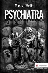 okładka Psychiatra. Ebook | EPUB,MOBI | Maciej  Wołk