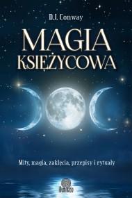 okładka Magia księżycowa. Mity, magia, zaklęcia, przepisy i rytuały. Ebook   EPUB,MOBI   D.J. Conway