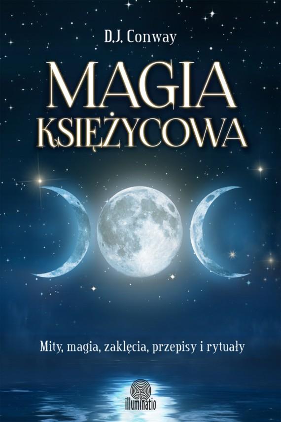 okładka Magia księżycowa. Mity, magia, zaklęcia, przepisy i rytuały. Ebook | EPUB, MOBI | D.J. Conway