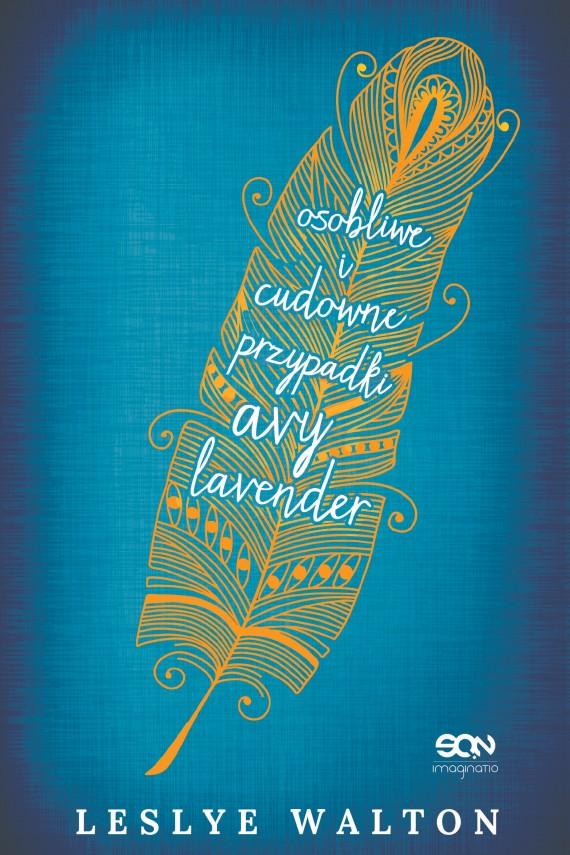 okładka Osobliwe i cudowne przypadki Avy Lavenderebook   EPUB, MOBI   Leslye Walton