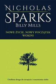 okładka Nowe życie. Nowy początek. Wokini, Ebook | Nicholas Sparks, Billy Mills