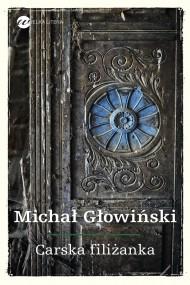 okładka Carska filiżanka, Ebook   Michał Głowiński