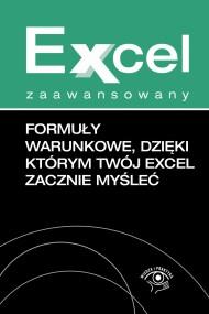 okładka Formuły warunkowe dzięki którym Twój Excel zacznie myśleć. Ebook   EPUB,MOBI   Piotr  Dynia, Krzysztof  Chojnacki