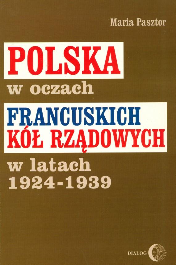 okładka Polska w oczach francuskich kół rządowych w latach 1924-1939. Ebook   EPUB, MOBI   Maria Pasztor