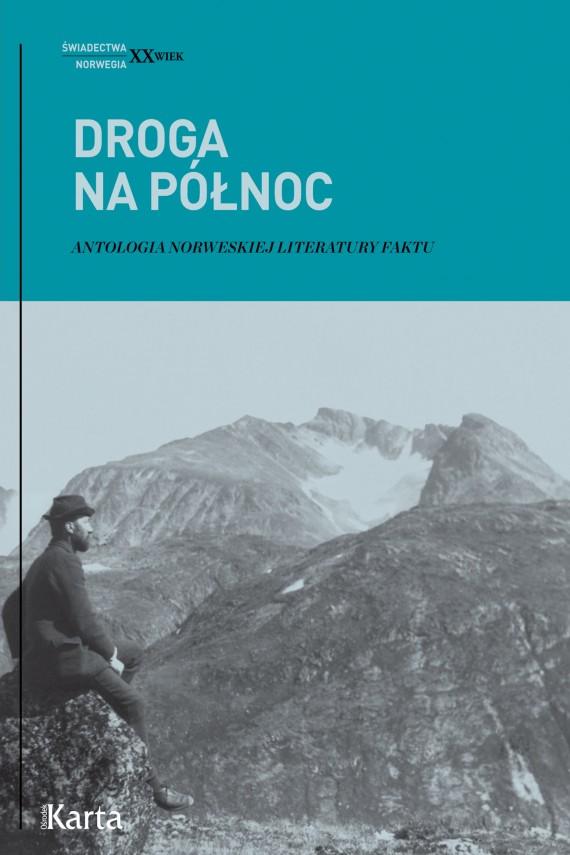 okładka Droga na Północ. Antologia norweskiej literatury faktuebook | EPUB, MOBI | Opracowanie zbiorowe